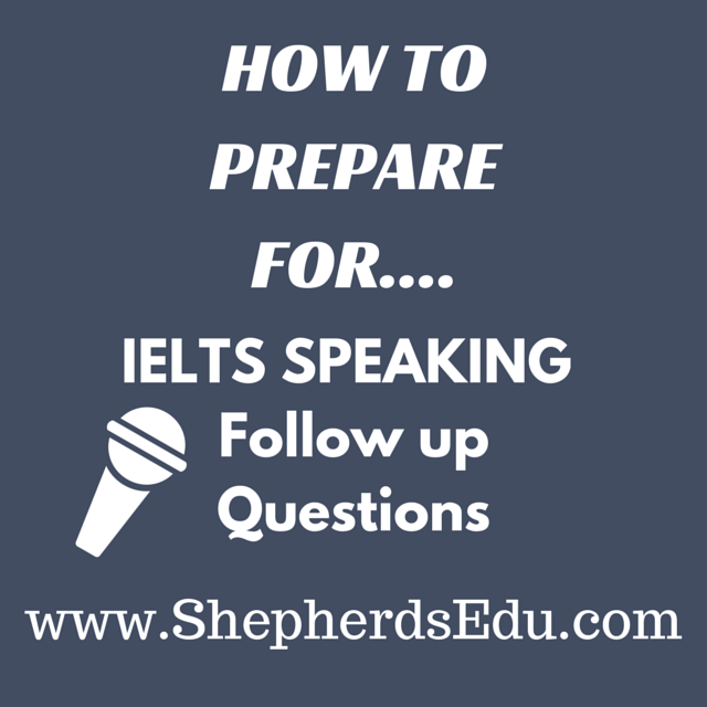 ielts speaking part 3 - follow up questions